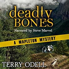 Deadly Bones: A Mapleton Mystery, Book 2 Audiobook by Terry Odell Narrated by Steve Marvel