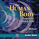 The Human Body: Fearfully and Wonderfully Made! Audiobook by Jay L. Wile, Marilyn M. Shannon Narrated by Candice Jones