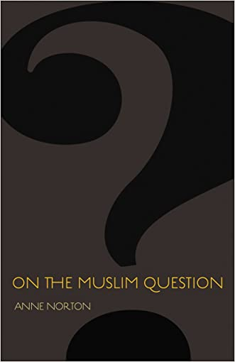 On the Muslim Question (The Public Square) written by Anne Norton