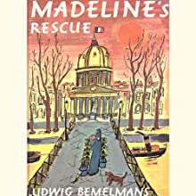 Madeline's Rescue (       UNABRIDGED) by Ludwig Bemelmans Narrated by Pauline Brailsford