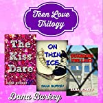 Teen Love Trilogy | Dana Burkey