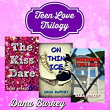 Teen Love Trilogy Audiobook by Dana Burkey Narrated by Amy Hilburn