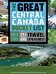 The Great Central Canada Bucket List:...