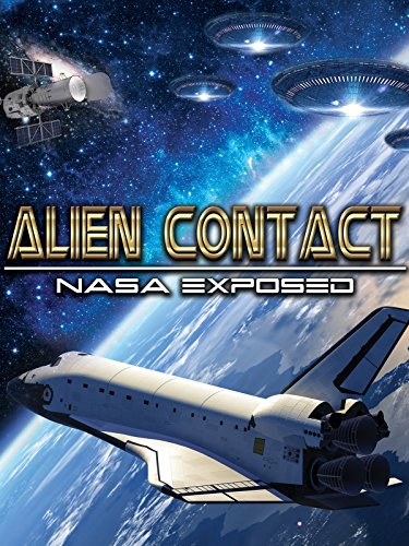 Alien Contact: NASA Exposed