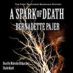 A Spark of Death: The First Professor Bradshaw Mystery | Bernadette Pajer