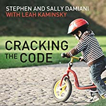 Cracking the Code (       UNABRIDGED) by Stephen Damiani, Sally Damiani, Leah Kaminsky Narrated by Sybilla Budd