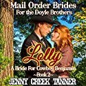 Lolly: A Bride for Cowboy Benjamin: Mail Order Brides for the Doyle Brothers, Book 2 Audiobook by Jenny Creek Tanner Narrated by Rebekah Amber Clark