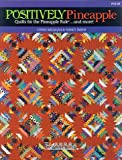 img - for Positively Pineapple; Quilts for the Pineapple Rule . . . and More book / textbook / text book