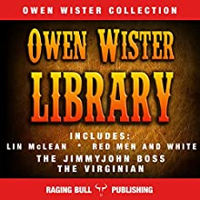 Owen Wister Library Audiobook by Owen Wister,  Raging Bull Publishing Narrated by Chuck Shelby