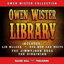Owen Wister Library | Livre audio Auteur(s) : Owen Wister,  Raging Bull Publishing Narrateur(s) : Chuck Shelby