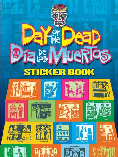 Day Of The Dead/Dia De Los Muertos Sticker Book (Dover Stickers)
