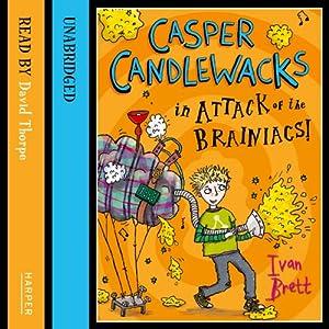 Casper Candlewacks in Attack of the Brainiacs! Audiobook