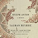 Joseph Anton: A Memoir (       UNABRIDGED) by Salman Rushdie Narrated by Sam Dastor, Salman Rushdie