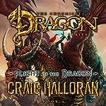 Flight of the Dragon: The Chronicles of Dragon, Series 2, Book 5 | Craig Halloran