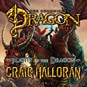 Flight of the Dragon: The Chronicles of Dragon, Series 2, Book 5 | Craig Halloran
