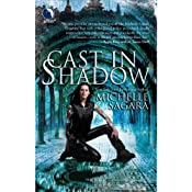 Cast in Shadow: The Chronicles of Elantra, Book 1 | [Michelle Sagara]
