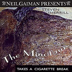 The Minotaur Takes a Cigarette Break: A Novel Audiobook