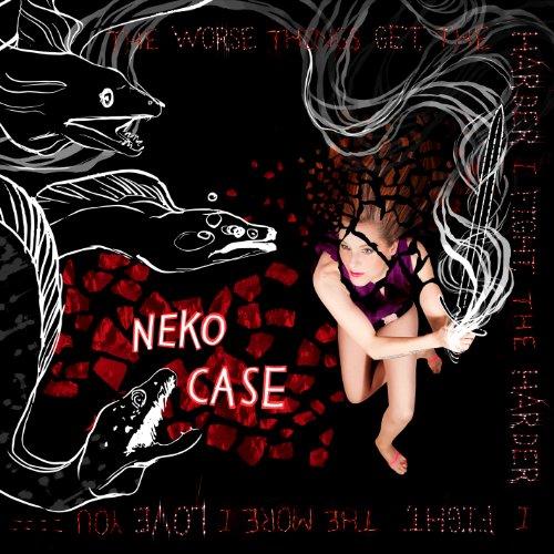 Neko Case - The Worse Things Get, The Harder I Fight, The Harder I Fight, The More I Love You [Deluxe Edition] - Zortam Music