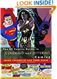 DC Comics Guide to Coloring and Lettering Comics