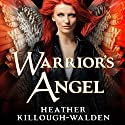 Warrior's Angel: The Lost Angels, Book 4 Audiobook by Heather Killough-Walden Narrated by Gildart Jackson