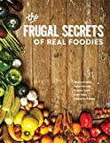 The Frugal Secrets of Real Foodies