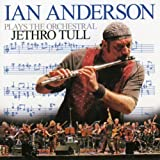 Ian Anderson Plays the Orchestral Jethro Tull by Ian Anderson [Music CD]