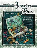 img - for Inside the Jewelry Box, Vol. 2: A Collector's Guide to Costume Jewelry: Identification and Values (Inside the Jewelry Box: A Collector's Guide to Costume Jewelry) book / textbook / text book