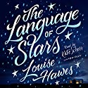The Language of Stars Audiobook by Louise Hawes Narrated by Katie Schorr