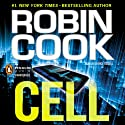 Cell Audiobook by Robin Cook Narrated by George Guidall