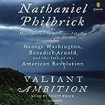 Valiant Ambition: George Washington,...
