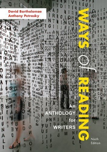 By David Bartholomae, Anthony Petrosky: Ways of Reading: An Anthology for Writers Ninth (9th) Edition