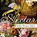 Nectar: A Novel of Temptation | Lily Prior