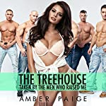 The Treehouse: Taken by the Men Who Raised Me | Amber Paige