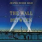 The Wall Between Hörbuch von Jesper Bugge Kold, K. E. Semmel - translator Gesprochen von: Michael Page