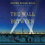 The Wall Between | Jesper Bugge Kold,K. E. Semmel - translator