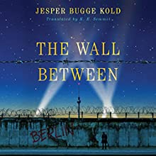 The Wall Between Audiobook by Jesper Bugge Kold, K. E. Semmel - translator Narrated by Michael Page