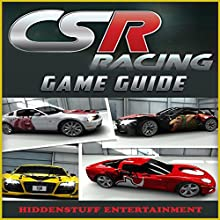 CSR Racing Game Guide (       UNABRIDGED) by Hiddenstuff Entertainment Narrated by Chris Poirier