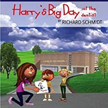 Harry's Big Day at the Dentist (       UNABRIDGED) by Richard Schmidt Narrated by Christy Williamson