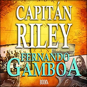 Capitán Riley [Spanish Edition] Audiobook