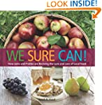 We Sure Can!: How Jams and Pickles Ar...