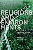 Religions and Environments: A Reader in Religion, Nature and Ecology