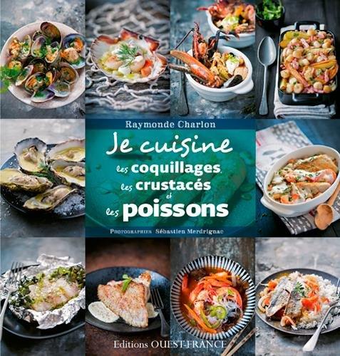 Je cuisine les poissons, les crustacés et les coquillages