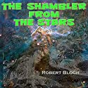 The Shambler from the Stars Audiobook by Robert Bloch Narrated by David Plinge