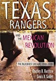 img - for By Charles H. Harris III The Texas Rangers and the Mexican Revolution: The Bloodiest Decade, 1910-1920 [Hardcover] book / textbook / text book