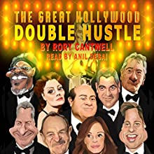 The Great Hollywood Double Hustle (       UNABRIDGED) by Rory Cantwell Narrated by Anil Desai