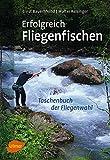 Erfolgreich Fliegenfischen: So finden Sie die fängigste Fliege zur richtigen Zeit an Ihrem Gewässer (German Edition)