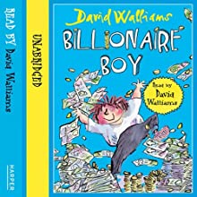 Billionaire Boy Audiobook by David Walliams Narrated by David Walliams