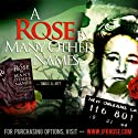 A Rose by Many Other Names: Rose Cherami & the JFK Assassination Audiobook by Todd C. Elliott Narrated by Todd C. Elliott