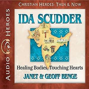 Ida Scudder: Healing Bodies, Touching Hearts Audiobook