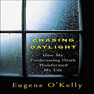 Chasing Daylight: How My Forthcoming Death Transformed My Life Audiobook